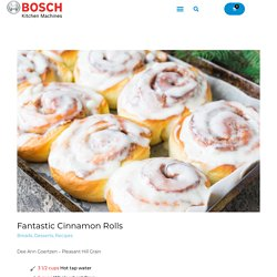 Fantastic Cinnamon Rolls – Bosch Mixers USA