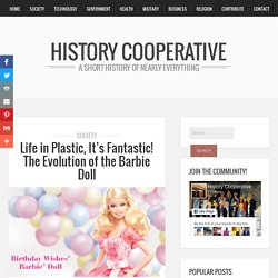 Life in Plastic, It's Fantastic! The Evolution of the Barbie Doll