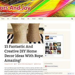 15 Fantastic And Creative DIY Home Decor Ideas With Rope. Amazing!