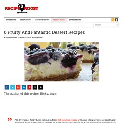 6 Fruity And Fantastic Dessert Recipes - Page 5 of 13 - Recipe Roost