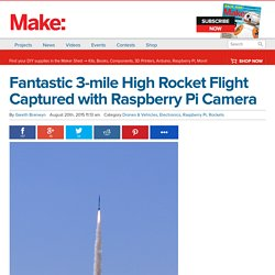Fantastic 3-mile High Rocket Flight Captured with Raspberry Pi Camera