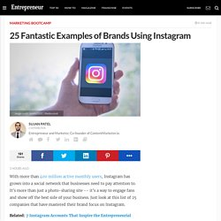 25 Fantastic Examples of Brands Using Instagram
