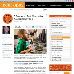 5 Fantastic, Fast Formative Assessment Tools