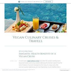 Fantastic Health Benefits of A Vegan Cruise