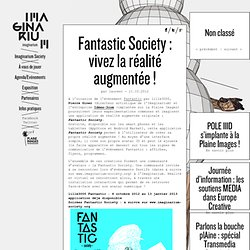 Fantastic Society : vivez la réalité augmentée !