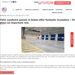 TSSC sandwich panels in Dubai offer fantastic insulation – The core plays an important role - TSSC - Technical Supplies and Services Co LLC