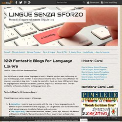100 Fantastic Blogs for Language Lovers - LINGUE SENZA SFORZO
