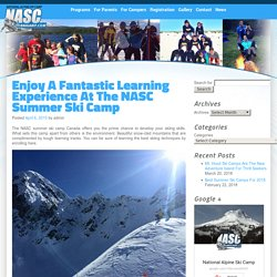 Enjoy A Crazy Learning Experience At The NASC Summer Ski Camp