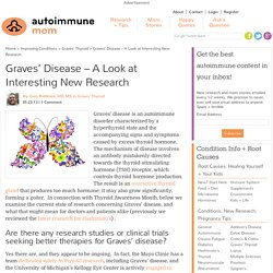 Fantastic New Research + Clinical Trials For Graves' Disease