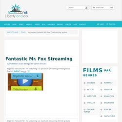 Fantastic Mr. Fox streaming illimité complet gratuit