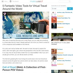 5 Fantastic Video Tools for Virtual Travel Around the World