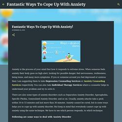 Fantastic Ways To Cope Up With Anxiety!
