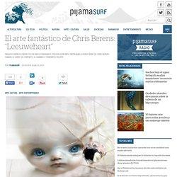 "El arte fantástico de Chris Berens: ""Leeuweheart"""