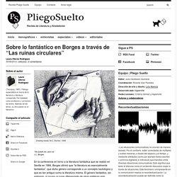 """Sobre lo fantástico en Borges a través de """"Las ruinas circulares"""""""