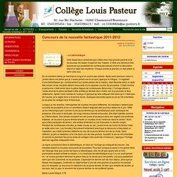 Concours de la nouvelle fantastique 2011-2012 - Site du collège Louis Pasteur (Chasseneuil sur Bonnieure)