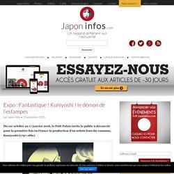 Expo : Fantastique ! Kuniyoshi ! le démon de l'estampes