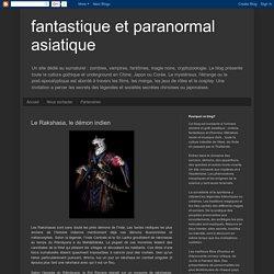 fantastique et paranormal asiatique: Le Rakshasa, le démon indien