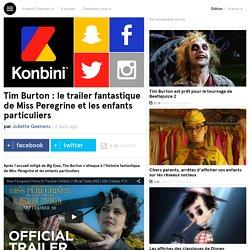 Tim Burton : le trailer fantastique de Miss Peregrine et les enfants particuliers