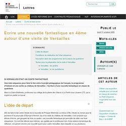 Ecrire une nouvelle fantastique en 4ème autour d'une visite de Versailles