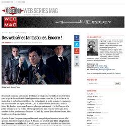 Web Series Mag - Des webséries fantastiques. Encore ! - Libération.fr