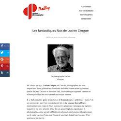 Les fantastiques Nus de Lucien Clergue