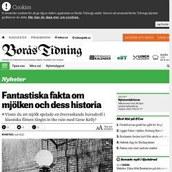 Fantastiska fakta om mjölken och dess historia - Borås Tidning