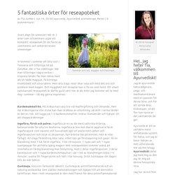 5 fantastiska örter för reseapoteket - Tia Jumbe - ayurvedisk rådgivare, yogalärare & författare