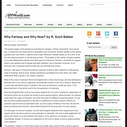 Why Fantasy and Why Now? by R. Scott Bakker - Articles - Science Fiction and Fantasy World