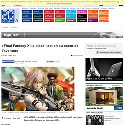 «Final Fantasy XIII» place l'action au coeur de l'aventure - 20m