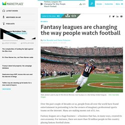 Fantasy leagues are changing the way people watch football