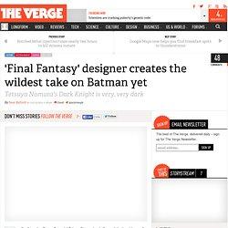 'Final Fantasy' designer creates the wildest take on Batman yet