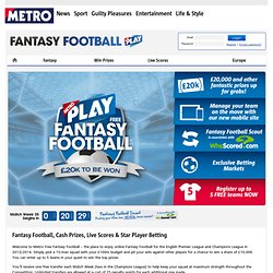 Fantasy Football by Metro - Free UK Premier League Fantasy games