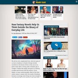 How Fantasy Novels Help Us Think Outside the Binary