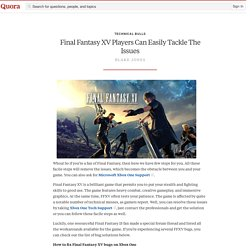 Final Fantasy XV Players Can Easily Tackle The ... - Technical Bulls - Quora