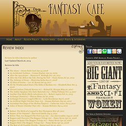 Review Index | Fantasy Cafe | Reviews of Fantasy and Science Fiction Books