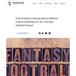 How to Start a Fantasy Sports Website: A Short Roadmap for Your Fantasy Football Project