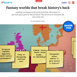 Fantasy worlds that break history's back