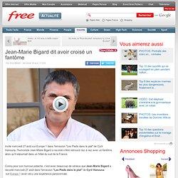 29/08/14 Jean-Marie Bigard dit avoir croisé un fantôme
