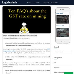 FAQ's on GST rate on Mining under the GST