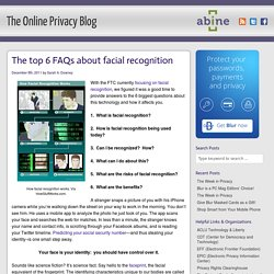 The top 6 FAQs about facial recognition