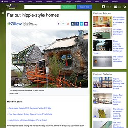Far out hippie-style homes