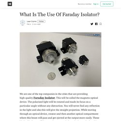 What Is The Use Of Faraday Isolator?