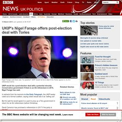 15/03/2015 BBC - UKIP's Nigel Farage offers post-election deal with Tories