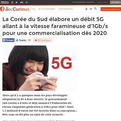 La Corée du Sud élabore un débit 5G allant à la vitesse faramineuse d'1Gb/s pour une commercialisation dès 2020