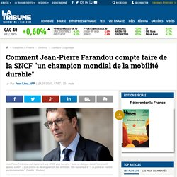 """Comment Jean-Pierre Farandou compte faire de la SNCF """"un champion mondial de la mobilité durable"""""""