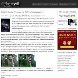 GIMP 2.6.8 für Windows mit CMYK-Farbseparation : 2beemedia – Das Magazin