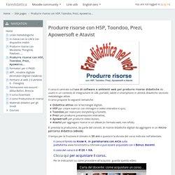Faredidattica: Produrre risorse con H5P, Toondoo, Prezi, Apowersoft e Atavist