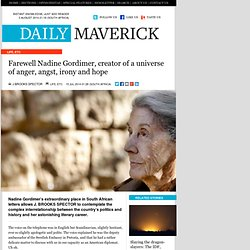 Farewell Nadine Gordimer, creator of a universe of anger, angst, irony and hope