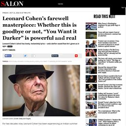 """Leonard Cohen's farewell masterpiece: Whether this is goodbye or not, """"You Want it Darker"""" is powerful and real"""