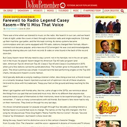 Farewell to Radio Legend Casey Kasem—We'll Miss That Voice